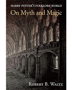 On Myth and Magic: Harry Potter's Folklore World