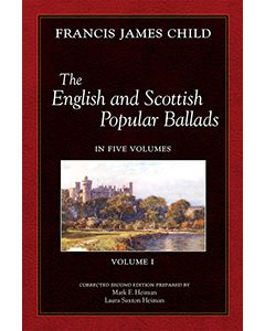 The English and Scottish Popular Ballads, Vol 1