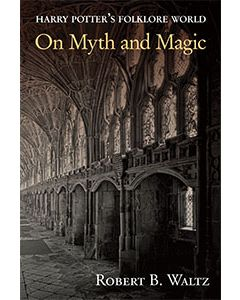 On Myth and Magic: Harry Potter's Folklore World