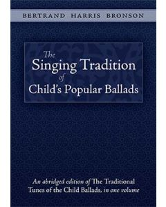 The Singing Tradition of Child's Popular Ballads